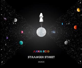 Anna Ecco - Stranger Street Remix